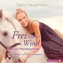 Kayas Pferdesommer (Frei wie der Wind 1)