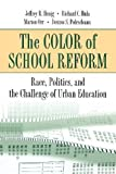 img - for The Color of School Reform: Race, Politics, and the Challenge of Urban Education by Jeffrey R. Henig, Richard C. Hula, Marion Orr, Desiree S. Pe published by Princeton University Press (2001) book / textbook / text book