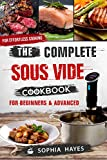 The Complete Sous Vide Cookbook For Beginners & Advanced (Sous Vide recipes book 1)