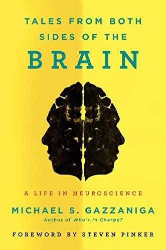 Tales from Both Sides of the Brain: A Life in Neuroscience by Michael S. Gazzaniga (2015-02-03) (Brain Sides Both Tales)