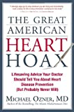 The Great American Heart Hoax, Michael Ozner, 1935251635