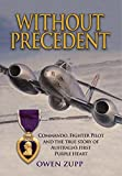 img - for Without Precedent: Commando, Fighter Pilot and the True Story of Australia's First Purple Heart book / textbook / text book