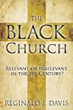 The Black Church, Reginald F. Davis, 1573125571