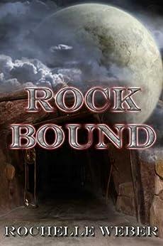 Rock Bound by [Weber, Rochelle]