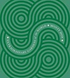 Extraordinary Gardens of the World: Written by Monty Don, 2009 Edition, Publisher: W&N [Hardcover]