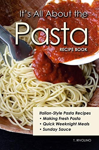 It's All About The Pasta Recipe Book