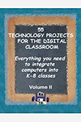 55 Technology Projects for the Digital Classroom: Everything you need to integrate computers into K-8 classes VII Ring-bound