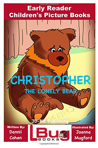 Christopher, the lonely bear - Early Reader - Children's Picture Books PDF