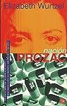 Nacion prozac par Wurtzel Elizabeth