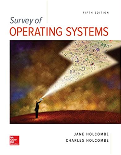 Survey of Operating Systems, 5e Jane Holcombe and Charles Holcombe
