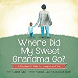 img - for Where Did My Sweet Grandma Go?: A Preschooler's Guide to Losing a Loved One book / textbook / text book