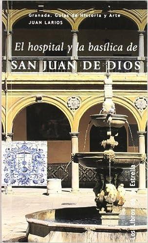 El Hospital Y La Basilica De San Juan De Dios