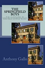 The Springfield Boys: Abraham Lincoln, Joshua Speed, and Billy Herndon Paperback