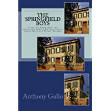 The Springfield Boys: Abraham Lincoln, Joshua Speed, and Billy Herndon