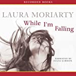 While I'm Falling | Laura Moriarty