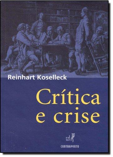 Critica e Crise. Uma Contribuição a Patogênese do Mundo Burguês