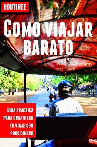 Cómo viajar barato - Turismo fácil y por tu cuenta: Guía práctica para organizar tu viaje con poco dinero (Spanish Edition)