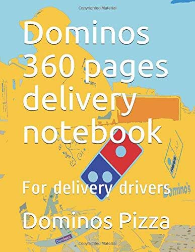 Dominos 360 pages delivery notebook: For delivery drivers