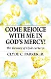 Come Rejoice with Me in God's Mercy!, Clyde C. Parker Jr., 1448921287