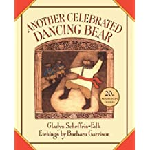 Another Celebrated Dancing Bear by Gladys Scheffrin-Falk (2011-01-17)