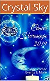 Cancer Horoscope 2019: Astrology, Zodiac Events & More (2019 Horoscopes Book 4)