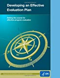 Developing an Effective Evaluation Plan: Setting the Course for Effective Program Evaluation, Centers for and Prevention, 1499549474