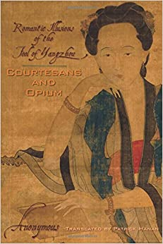 >>EXCLUSIVE>> Courtesans And Opium: Romantic Illusions Of The Fool Of Yangzhou (Weatherhead Books On Asia). linea First Wayne Panel siempre ingresa major