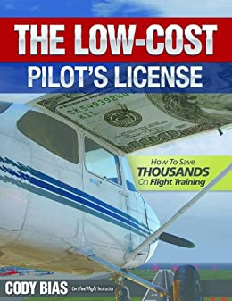 The Low-cost Pilot's License - How to Save Thousands on Flight Training