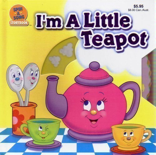 I'm a Little Teapot (Spin a Song Storybook)