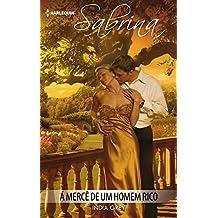 Á mercê de um homem rico (Sabrina Livro 1199) (Portuguese Edition)