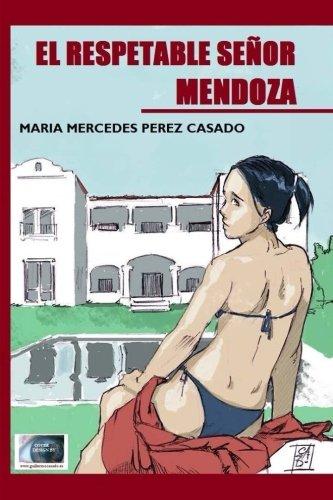 El Respetable Senor Mendoza (Spanish Edition) [Maria Mercedes Perez Casado] (Tapa Blanda)