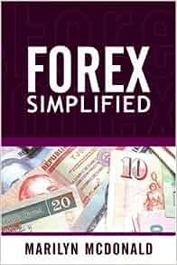 Forex simplified marilyn mcdonald