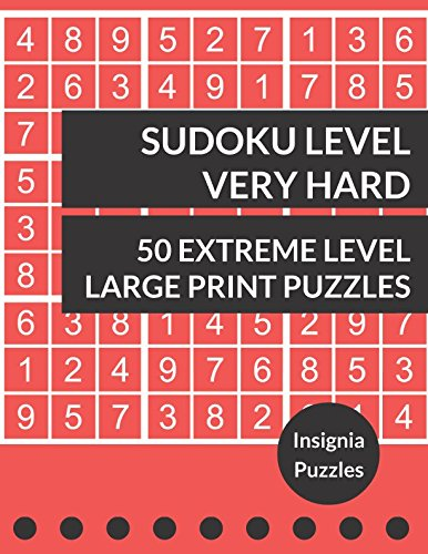 Sudoku Level Very Hard 50 Extreme Level Large Print Puzzles: One Puzzle Per Page (Best Gifts For Dads Over 50)