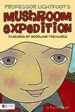 Professor Lightfoot's Mushroom Expedition, Laurel Heger, 1617391786