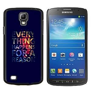 "For Samsung Galaxy S4 Active i9295 , S-type Divertido Todo sucede por una razón"" - Arte & diseño plástico duro Fundas Cover Cubre Hard Case Cover"