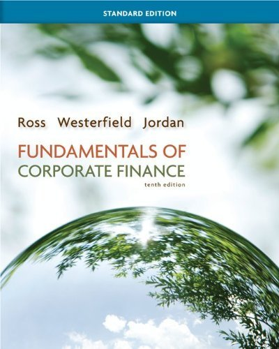 Fundamentals of Corporate Finance Standard Edition with Connect Plus 10th (tenth) by Ross, Stephen, Westerfield, Randolph, Jordan, Bradford (2012) Hardcover pdf