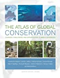 The Atlas of Global Conservation, Jonathan M. Hoekstra and Jennifer L. Molnar, 0520262565