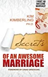 Secrets of an Awesome Marriage, Kim Kimberling, 0615647340