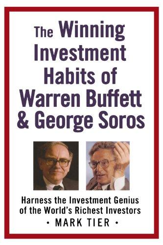 The Winning Investment Habits of Warren Buffett & George Soros: Harness the Investment Genius of the World's Richest Investors [Mark Tier] (Tapa Blanda)