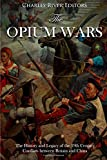 The Opium Wars: The History and Legacy of the 19th Century Conflicts between Britain and China