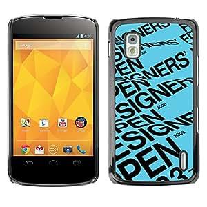 GOODTHINGS Funda Imagen Diseño Carcasa Tapa Trasera Negro Cover Skin Case para LG Google Nexus 4 E960 - cartelista evento de texto azul abierto