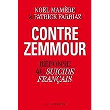 Contre Zemmour. Réponse au Suicide français (French Edition)