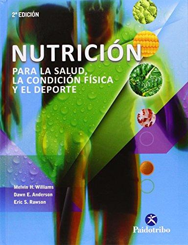 Descargar Libro Nutrición Para La Salud, La Condición Física Y El Deporte Melvin H. Williams