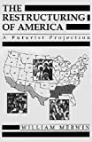 The Restructuring of America, W. S. Merwin, 0932863132