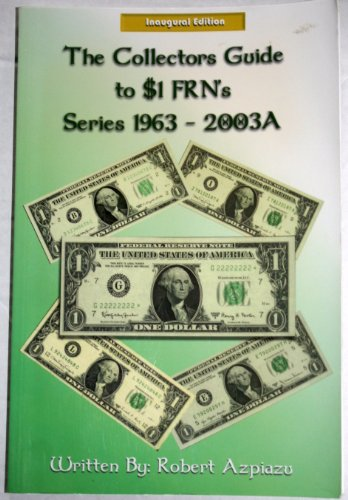 The Collectors Guide to $1 FRNs Series 1963 - (Frn Note)