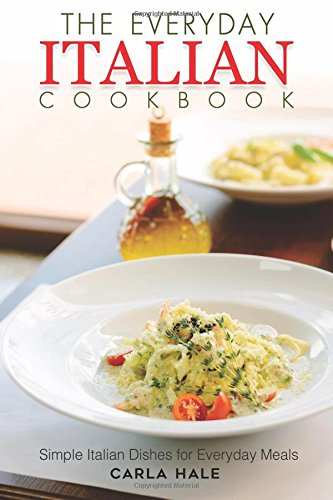 Pdfepub the everyday italian cookbook simple italian dishes for pdfepub the everyday italian cookbook simple italian dishes for everyday meals download ebooks now by carla hale hvkcgkjtd65uri forumfinder Image collections