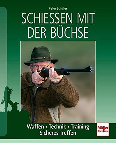 Schießen mit der Büchse Waffen Technik Training Sicheres Treffen Jagd Jäger Buch