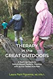 Therapy in the Great Outdoors: A Start-Up Guide to Nature-Based Pediatric Practice with 44 Kid-Tested Activities