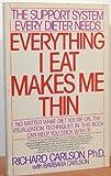 Everything I Eat Makes Me Thin, Richard Carlson, 0553352342