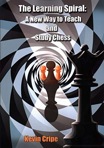 The Learning Spiral: A New Way to Teach and Study Chess (Best Chess Games To Study)